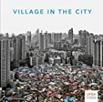 Village in the City: Asian Variations...