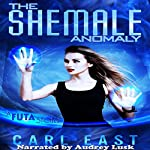 The Shemale Anomaly | Carl East