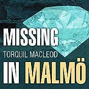 Missing in Malmö: Inspector Anita Sundström, Book 3 | Torquil MacLeod
