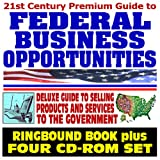 echange, troc U.S. Government - 21st Century Premium Guide to Federal Business Opportunities - Government Procurement, Contracts, Selling Products and Services