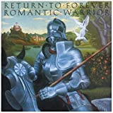 Romantic Warrior by RETURN TO FOREVER (1999)