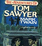 The Adventures Of Tom Sawyer, Complete And Unabridged