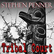 Tribal Court: David Brunelle Legal Thriller Series, Book 2 | Stephen Penner