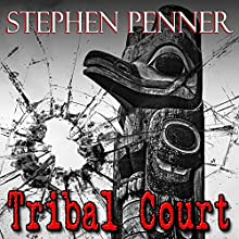 Tribal Court: David Brunelle Legal Thriller Series, Book 2 Audiobook by Stephen Penner Narrated by Paul Costanzo