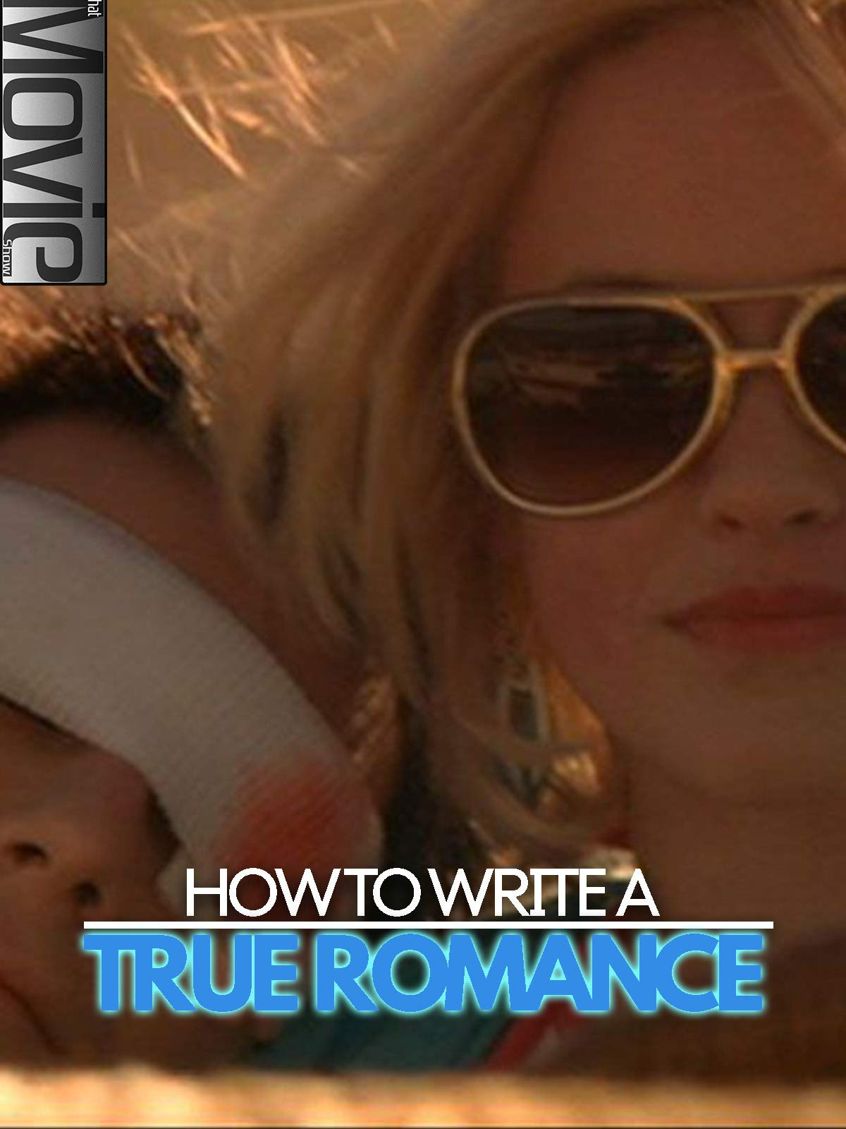 How to Write a True Romance on Amazon Prime Instant Video UK