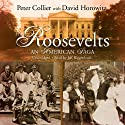 The Roosevelts (       UNABRIDGED) by Peter Collier Narrated by Jeff Riggenbach