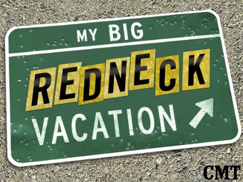 My Big Redneck Vacation Season 1