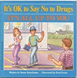 img - for It's OK to Say No to Drugs book / textbook / text book