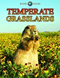 img - for Temperate Grasslands (Biomes Atlases (Raintree Hardcover)) book / textbook / text book