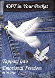 EFT In Your Pocket: Tapping Into Emotional Freedom (English Edition)