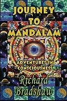 Journey to Mandalam: Adventures in Consciousness