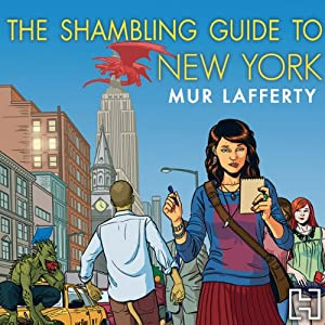 The Shambling Guide to New York City | [Mur Lafferty]
