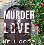 Murder for Love: Molly Sutton Mysteries, Book 4 | Nell Goddin