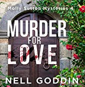 Murder for Love: Molly Sutton Mysteries, Book 4 | Nell Goddin