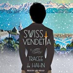 Swiss Vendetta: Agnes Luthi Mysteries Series, Book 1 | Tracee de Hahn