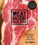 img - for The Meat Hook Meat Book: Buy, Butcher, and Cook Your Way to Better Meat book / textbook / text book