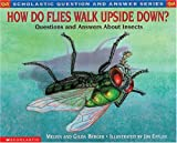 img - for How Do Flies Walk Upside Down: Questions and Answers About Insects book / textbook / text book
