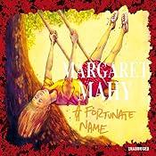 A Fortunate Name   Margaret Mahy