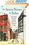 The Seven Noses of Soho: And 191 Othe...