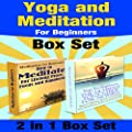 Yoga and Meditation for Beginners Box Set: Yoga Poses for Stress Relief and Weight Loss and Meditate for Lifelong Peace, Focus, and Happiness