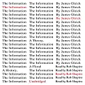 The Information: A History, a Theory, a Flood (       UNABRIDGED) by James Gleick Narrated by Rob Shapiro