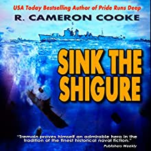 Sink the Shigure: Jack Tremain Submarine Thriller (       UNABRIDGED) by R. Cameron Cooke Narrated by Tim Campbell