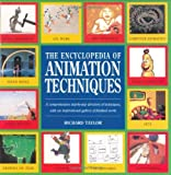 img - for The Encyclopedia of Animation Techniques: A Comprehensive Step-By-Step Directory of Techniques, with an Inspirational Gallery of Finished Works book / textbook / text book
