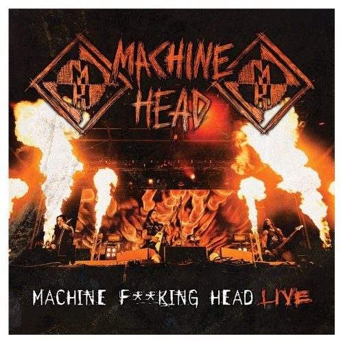 Machine F**king Head Live by Machine Head (2012-08-03)