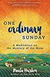 Image of One Ordinary Sunday: A Meditation on the Mystery of the Mass