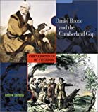Daniel Boone and the Cumberland Gap (Cornerstones of Freedom: Second) (051622526X) by Santella, Andrew