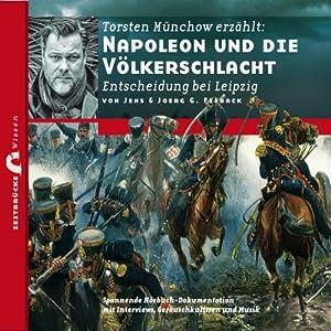 Napoleon und die Völkerschlacht: Entscheidung bei Leipzig (Zeitbrücke Wissen) Hörbuch