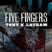 Five Fingers | [Tony H. Latham]