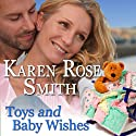 Toys and Baby Wishes: Finding Mr. Right, Book 5 (       UNABRIDGED) by Karen Rose Smith Narrated by Johnny Peppers