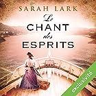 Le chant des esprits (Trilogie Sarah Lark 2) | Livre audio Auteur(s) : Sarah Lark Narrateur(s) : Marine Royer