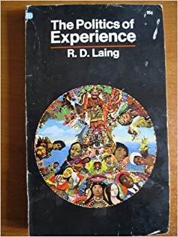 The Politics of Experience, Laing, R.D.