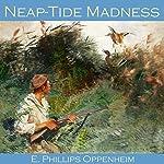 Neap-Tide Madness | E. Phillips Oppenheim