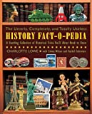 img - for Utterly, Completely, & Totally Useless History Fact O Pedia by Lowe, Charlotte, Wilson, Emma, Federman, Rachel. (Skyhorse Publishing,2011) [Paperback] book / textbook / text book