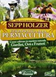 img - for Guida pratica alla permacultura. Come coltivare giardini orti e frutteti book / textbook / text book