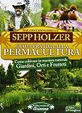 img - for Guida pratica alla permacultura. Come coltivare giardini orti e frutteti book / textbook / text book