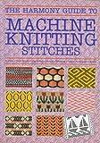 """Harmony"" Guide to Machine Knitting Stitches"