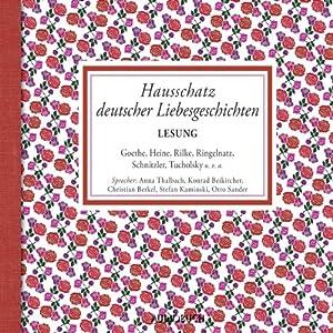 Hausschatz deutscher Liebesgeschichten Hörbuch