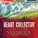 Heart Collector Audiobook by Jacques Vandroux, Wendeline A. Hardenberg - translator Narrated by David de Vries