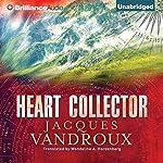 Heart Collector | Jacques Vandroux,Wendeline A. Hardenberg - translator