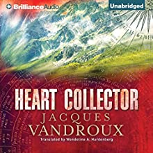 Heart Collector (       UNABRIDGED) by Jacques Vandroux, Wendeline A. Hardenberg - translator Narrated by David de Vries