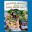 Agatha Raisin and the Love from Hell: Agatha Raisin, Book 11 (       UNABRIDGED) by M. C. Beaton Narrated by Penelope Keith