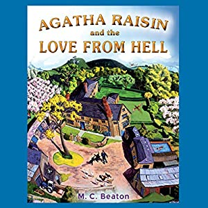 Agatha Raisin and the Love from Hell Audiobook