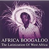 Africa Boogaloo: Latinization of West Africa