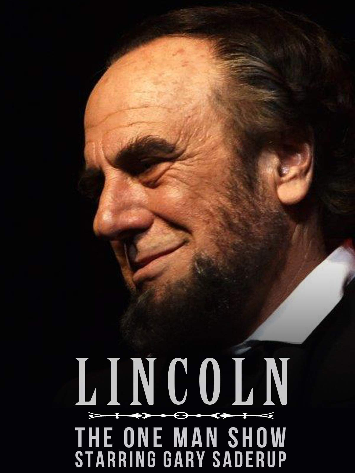 Lincoln - The One Man Show Starring Gary Saderup