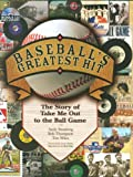 "Baseballs Greatest Hit: The Story of ""Take Me Out to the Ball Game"" BK/CD"