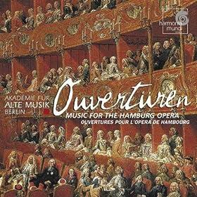 Ouvert�ren: Music for the Hamburg Opera